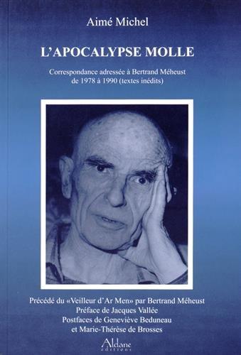 L'apocalypse molle : Correspondance adressée à Bertrand Méheust de 1978 à 1990 (textes inédits)