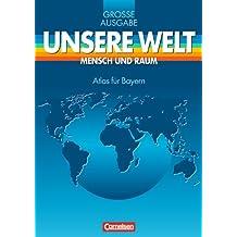 Unsere Welt, Mensch und Raum, Große Ausgabe, Atlas für Bayern