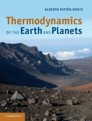 [( Thermodynamics of the Earth and Planets By Douce, Alberto Patino ( Author ) Hardcover Aug - 2011)] Hardcover