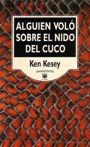 Alguien voló sobre el nido del cuco par Ken Kesey