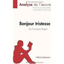 Bonjour tristesse de Françoise Sagan (Analyse de l'oeuvre): Comprendre la littérature avec lePetitLittéraire.fr