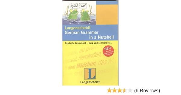 langenscheidt german grammar in a nutshell deutsche grammatik kurz und schmerzlos amazon de christine stief christian stang bucher