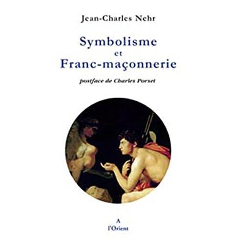 Symbolisme et Franc-Maçonnerie