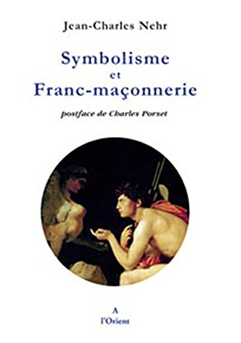 Symbolisme et Franc-maçonnerie par Jean-Charles Nehr