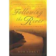Following the River: A Vision for Corporate Worship (English Edition)