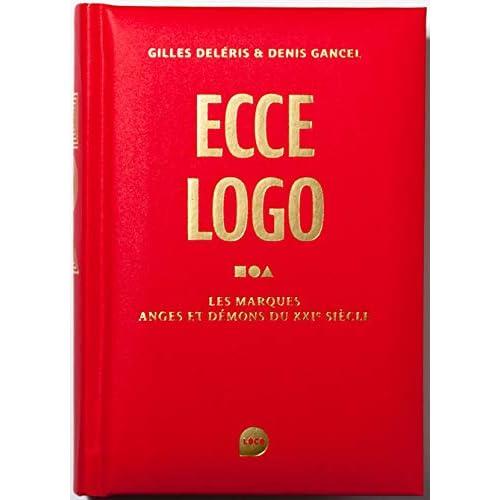 Ecce logo: Les marques anges et demons du xxie siecle