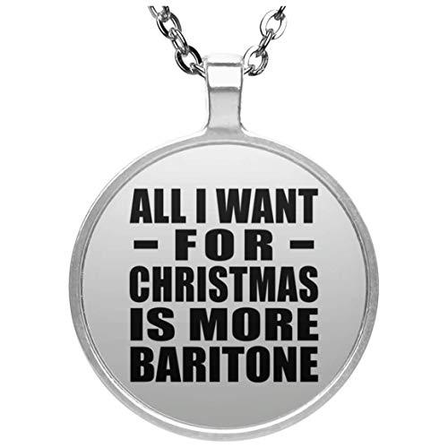 Designsify All I Want for Christmas is More Baritone - Circle Necklace, Kette Silber Beschichtet Charme-Anhänger, Geschenk für Geburtstag, Weihnachten