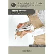Aplicación de normas y condiciones higiénico-sanitarias en restauración. hotr0208 - operaciones básicas de restaurante y bar