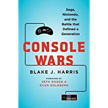 [ Console Wars: Sega, Nintendo, and the Battle That Defined a Generation Harris, Blake J. ( Author ) ] { Hardcover } 2014