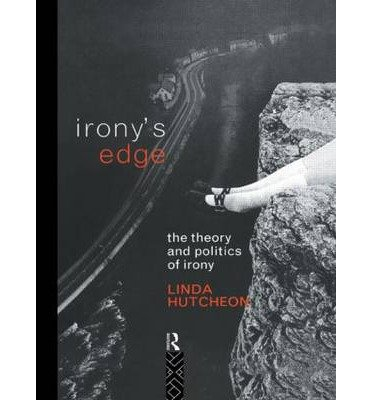 [(Irony's Edge: The Theory and Politics of Irony)] [Author: Linda Hutcheon] published on (January, 1995)