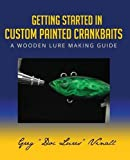 Best Crankbaits - Getting Started in Custom Painted Crankbaits: A Wooden Review