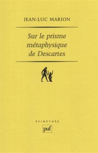 Sur le prisme mtaphysique de Descartes