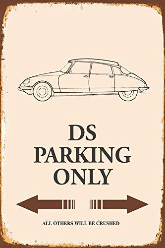 Citroen DS Parking only park schild tin sign schild aus blech garage