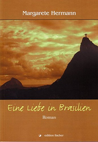 Eine Liebe in Brasilien: Roman
