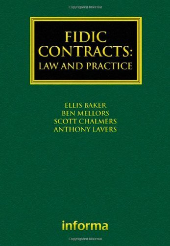 FIDIC Contracts: Law and Practice (Construction Practice Series) by Ellis Baker (2009-12-30)