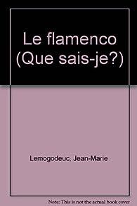 Le flamenco par Jean-Marie Lemogodeuc