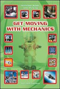 Get moving with mechanics. Con CD Audio. Per le Scuole