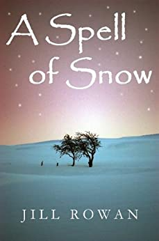 A Spell of Snow (English Edition) par [Rowan, Jill]
