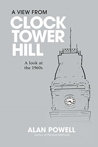 A View From Clock Tower Hill: A Look at the 1960s (English Edition)