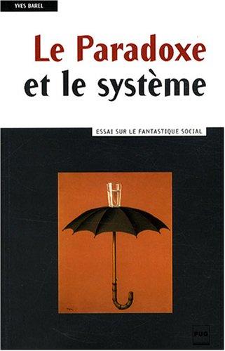 Le Paradoxe et le système : Essai sur le fantastique social