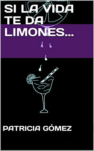 Si la vida te da limones...