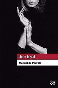 Joc brut par Manuel de Pedrolo