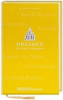 Dresden. Eine Stadt in Biographien: MERIAN porträts (MERIAN Altproduktion)