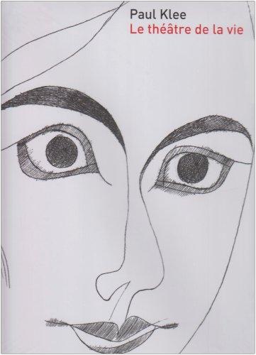 Paul Klee : Le théâtre de la vie
