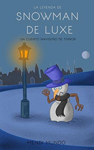 La leyenda de Snowman De Luxe: Un cuento navideño de terror