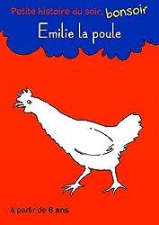 Emilie la poule: Petite histoire du soir, bonsoir (French Edition)