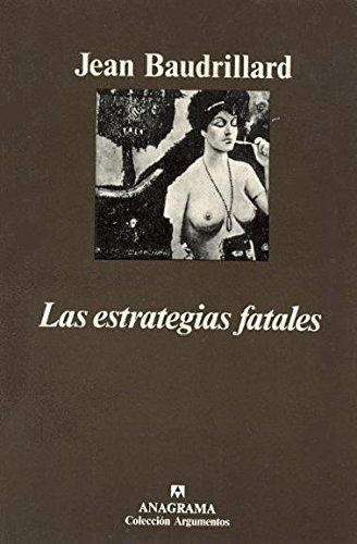 Las estrategias fatales (Argumentos) por Jean Baudrillard