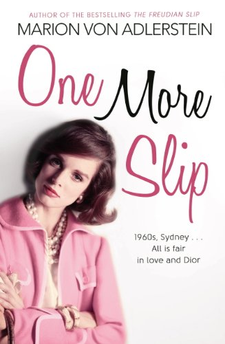 One More Slip: 1960s, Sydney ... All is fair in love and Dior (English Edition)