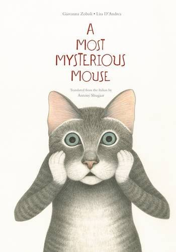 A Most Mysterious Mouse by Giovanna Zoboli (2016-09-20)