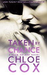 Taken by Chance (Club Volare) by Chloe Cox (2013-06-16)