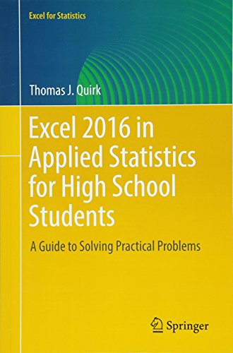 Excel 2016 in Applied Statistics for High School Students: A Guide to Solving Practical Problems (Excel for Statistics) - Science Ap Computer B