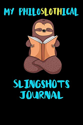 My Philoslothical Slingshots Journal: Blank Lined Notebook Journal Gift Idea For (Lazy) Sloth Spirit Animal Lovers -