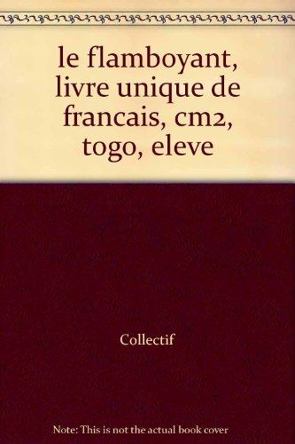 Le Flamboyant, Livre Unique de Français, CM2, Togo, Eleve