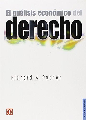 El análisis económico del derecho (Politica y Derecho) por Richard A. Posner