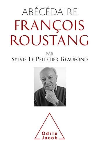 Abécédaire François Roustang (OJ.PSYCHOLOGIE) par Sylvie Le Pelletier-Beaufond