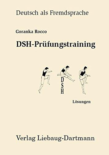 dsh pruefungstraining DSH-Prüfungstraining: Lösungen zu: Leseverstehen, Grammatik, Sprechen Niveau C1