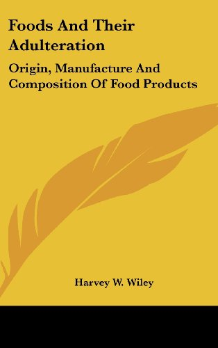 Foods and Their Adulteration: Origin, Manufacture and Composition of Food Products