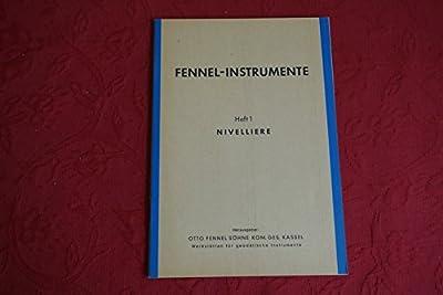 *NIVELLIERE* Fennel-Instrumente. Band Nr. 1. Mit wenigen Abbildungen.