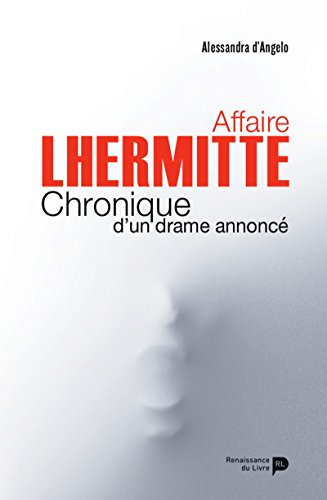 Affaire Lhermitte: Chronique d'un drame annoncé par Alessandra d'Angelo