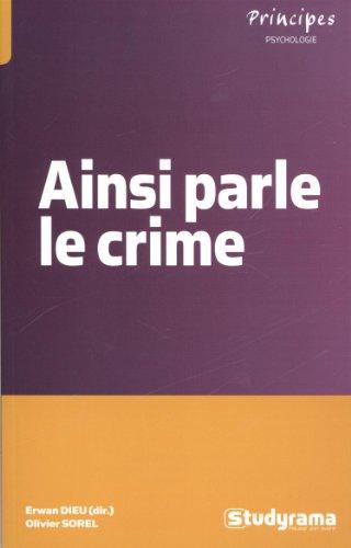 Ainsi parle le crime : Les maux des actes