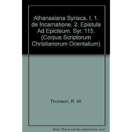 Athanasiana Syriaca, I. 1. De Incarnatione. 2. Epistula Ad Epicteum. Syr. 115.