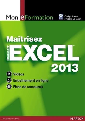Maîtrisez Excel 2013 par Cathy Monier
