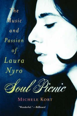 [Soul Picnic: The Music and Passion of Laura Nyro] (By: Michell Kort) [published: June, 2003]