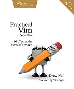 Practical Vim: Edit Text at the Speed of Thought by [Neil, Drew]