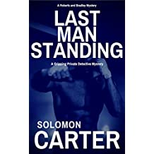 Last Man Standing: A Gripping Private Detective Mystery (Harder They Fall Private Investigator Crime Thriller Series Book 4)