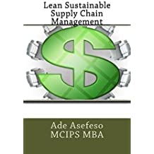 Lean Sustainable Supply Chain Management by Ade Asefeso MCIPS MBA (2015-01-17)